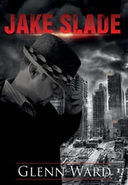 Jake Slade ebook by Glenn Ward