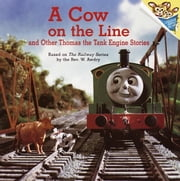 A Cow on the Line and Other Thomas the Tank Engine Stories (Thomas & Friends) ebook by Rev. W. Awdry,Random House