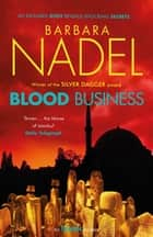 Blood Business (Ikmen Mystery 22) ebook by Barbara Nadel