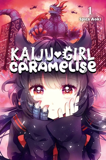 Kaiju Girl Caramelise, Vol. 1 ebook by Spica Aoki