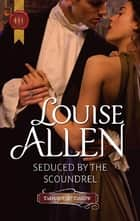Seduced by the Scoundrel ebook by Louise Allen
