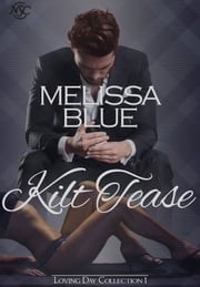 Kilt Tease ebook by Melissa Blue
