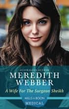 A Wife for the Surgeon Sheikh ebook by Meredith Webber
