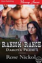 Ransom Ranch ebook by Rose Nickol