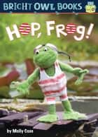 Hop Frog ebook by Molly Coxe