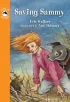 Saving Sammy ebook by Eric Walters, Amy Meissner