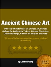 Ancient Chinese Art ebook by Jessica Wong