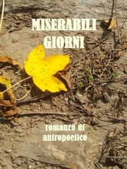 Miserabili giorni ebook by Antropoetico