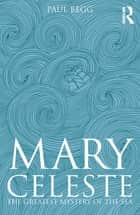 Mary Celeste ebook by Paul Begg