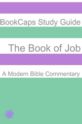 The Book of Job: A Modern Bible Commentary ebook by BookCaps