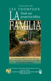 La familia desde una perspectiva bíblica ebook by Les Thompson