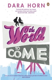 The World to Come ebook by Dara Horn