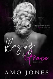 Razing Grace: Part 1 - The Devil's Own, #3 ebook by Amo Jones