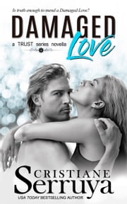 Damaged Love - Shades of Love ebook by Cristiane Serruya