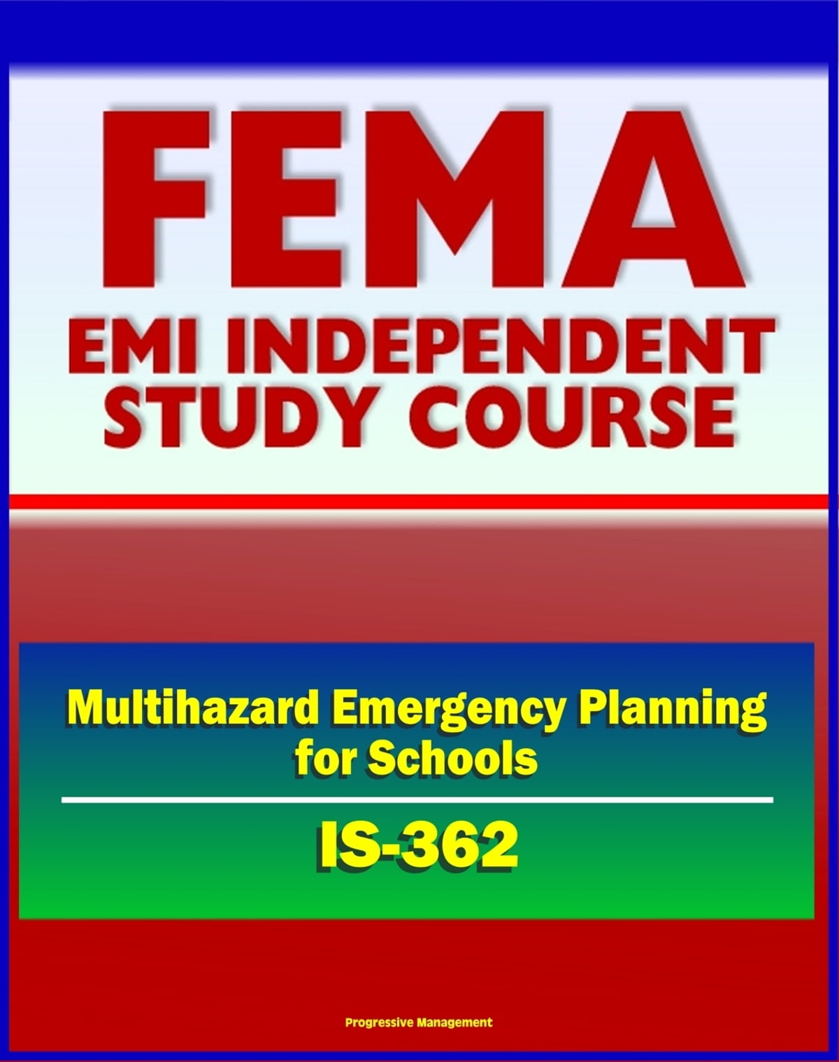 21st Century FEMA Study Course: Multihazard Emergency Planning for Schools  (IS-362) - Crisis Intervention, ICS, Testing and Drills, Drill Procedures