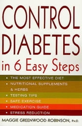 Control Diabetes in Six Easy Steps ebook by Maggie Greenwood-Robinson