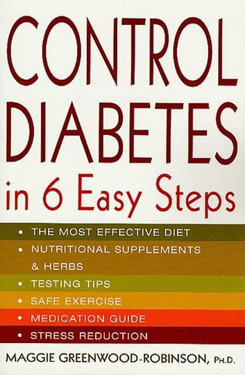 Control Diabetes in Six Easy Steps ebook by Maggie Greenwood-Robinson, PhD