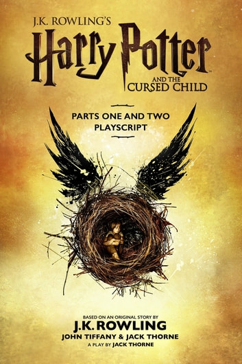 Harry Potter and the Cursed Child - Parts One and Two: The Official Playscript of the Original West End Production - The Official Playscript of the Original West End Production ebook by J.K. Rowling,John Tiffany,Jack Thorne