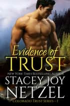 Evidence of Trust (Colorado Trust Series: 1) ekitaplar by Stacey Joy Netzel