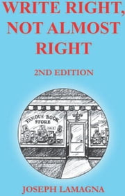 Write Right, Not Almost Right ebook by Joseph Lamagna