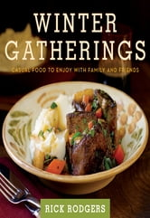 Winter Gatherings ebook by Rick Rodgers