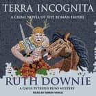 Terra Incognita - A Novel of the Roman Empire audiobook by Ruth Downie