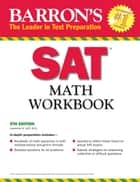 SAT Math Workbook ebook by M.S. Leff, Lawrence