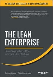 The Lean Enterprise - How Corporations Can Innovate Like Startups ebook by Trevor Owens,Obie Fernandez
