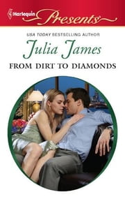 From Dirt to Diamonds ebook by Julia James