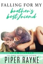 Falling for my Brother's Best Friend ebook by