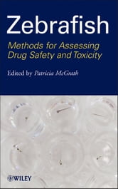 Zebrafish - Methods for Assessing Drug Safety and Toxicity ebook by