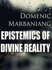 Epistemics of Divine Reality ebook by Domenic Marbaniang