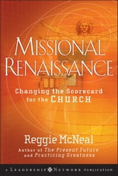 Missional Renaissance - Changing the Scorecard for the Church ebook by Reggie McNeal