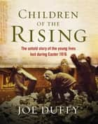 Children of the Rising ebook by Joe Duffy