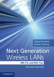 Next Generation Wireless LANs - 802.11n and 802.11ac ebook by Eldad Perahia,Robert Stacey