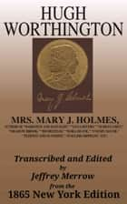 Hugh Worthington ebook by Mary Jane Holmes