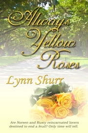 Always Yellow Roses ebook by Lynn Shurr
