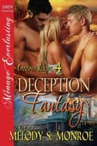 Deception Fantasy ebook by Melody S. Monroe