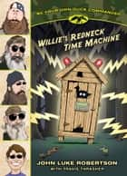 Willie's Redneck Time Machine ebook by John Luke Robertson, Travis Thrasher