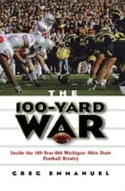The 100-Yard War ebook by Greg Emmanuel