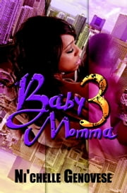 Baby Momma 3 ebook by Ni'Chelle Genovese