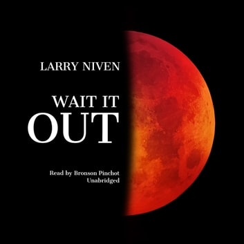Wait It Out audiobook by Larry Niven