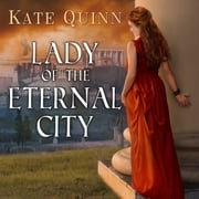Lady of the Eternal City audiobook by Kate Quinn