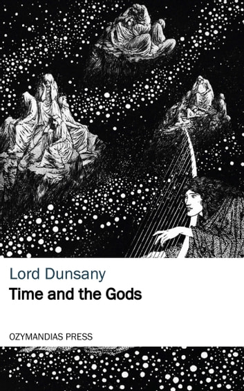 Time and the Gods ebook by Lord Dunsany