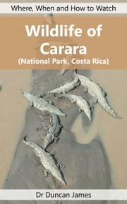Wildlife of Carara (National Park, Costa Rica) ebook by Duncan James
