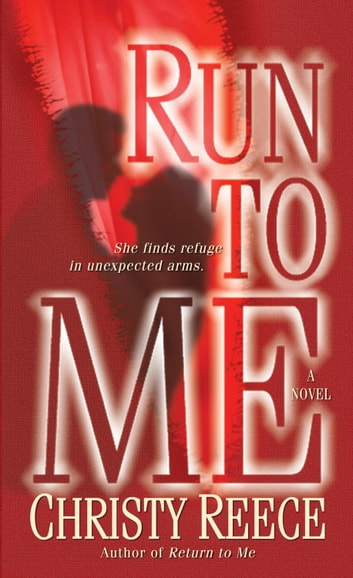 Run to Me - A Novel ebook by Christy Reece