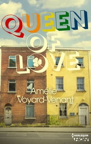 Queen of love ebook by Amélie Voyard-Venant