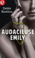 Audacieuse Emily ebook by