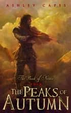 The Peaks of Autumn - (An Epic Fantasy Novel) ebook by Ashley Capes