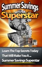 How To Summer Savings Superstar ebook by Jimmy  Cai